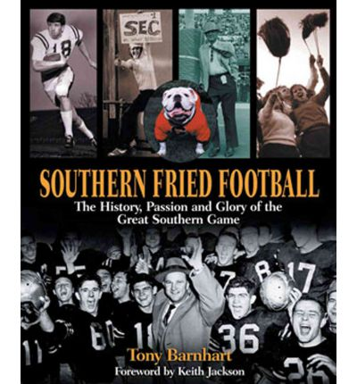 Kostenloser Download ebook pdf Southern Fried Football : The History, Passion, and Glory of the Great Southern Game by Tony Barnhart 1572433671 PDF RTF DJVU