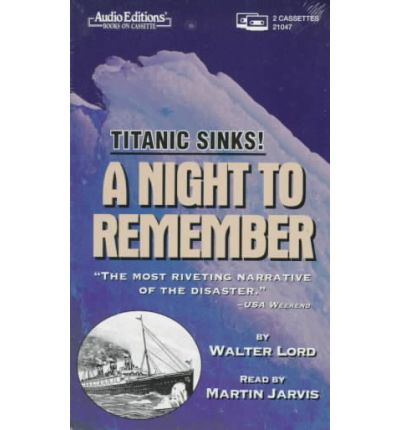 the description of titanics disaster in walter lords novel a night to remember A night to remember lords of the ice the the grizzlies of siberia walking with monsters wallace and gromit's world of invention walmart nation walter.
