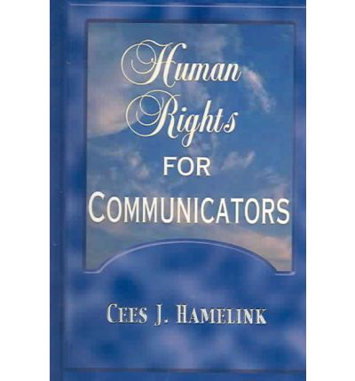 human rights and communication Can information and communication technology (ict) effectively promote the implementation of human rights this was the topic of a thought-provoking presentation organized by the world bank.