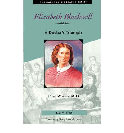 why dr elizabeth blackwell is a hero Blackwell, elizabeth pioneer work in opening the medical profession to women: autobiographical sketches by dr elizabeth blackwell.
