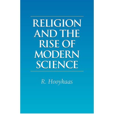 rise of modern science secularization Secularism, religion and the 20th/21st century novel  of religion in the modern  age with the rise of modern literature, particularly the novel.