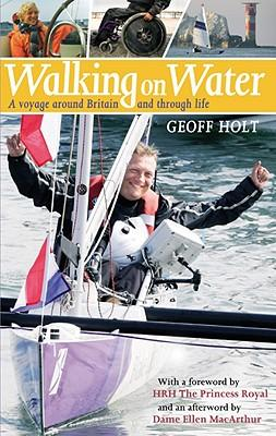 Walking on Water : A Voyage Around Britain and Through Life