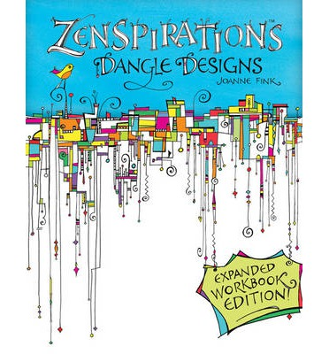 Zenspirations Dangle Designs, Expanded Workbook Edition
