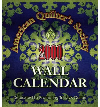 American Quilters Society 2000 : Wall Calendar