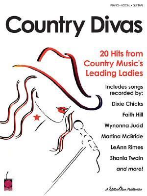 Country Divas : 21 Hits from Country Music's Leading Ladies