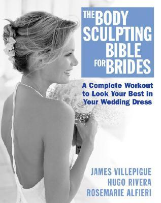 Body Sculpting Bible for Brides : Look Your Best in Your Wedding Dress