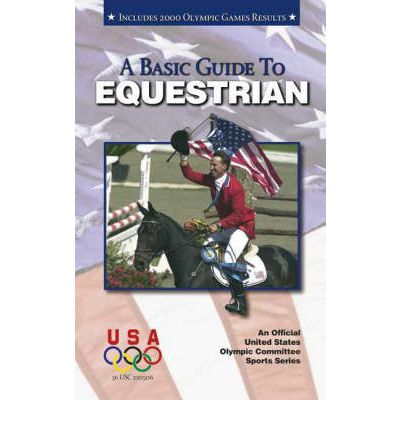 A Basic Guide to Equestrian  Official U.S. Olympic Committee Sports   Paperba...