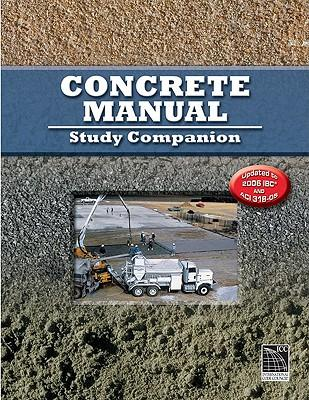 Concrete Manual Study Companion : Updated to 2006 IBC and ACI 318-05