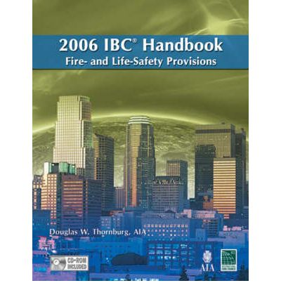 2006 IBC Handbook : Fire- And Life-Safety Provisions