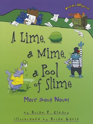 A Lime, a Mime, a Pool of Slime : More about Nouns