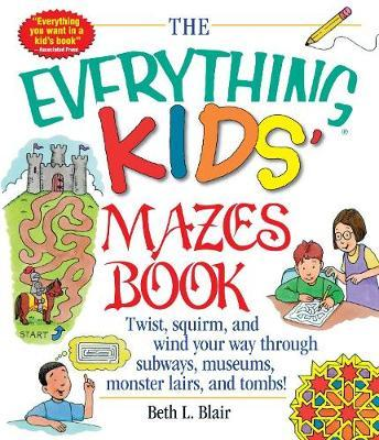 The Everything Kids' Mazes Book