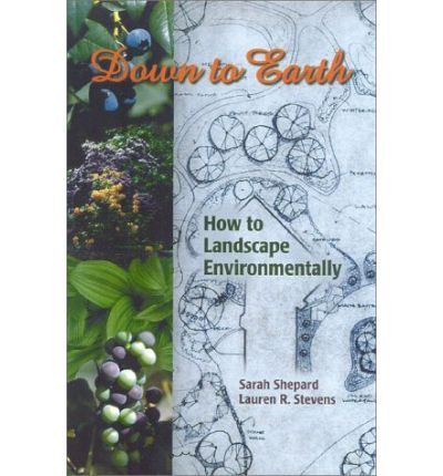 Down to Earth : Environmental Landscaping