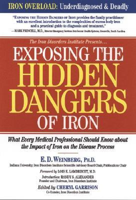 Exposing the Hidden Dangers of Iron : What Every Medical Professional Should Know About the Impact of Iron on the Disease Process