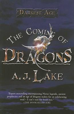 the coming of dragons by a. j. lake essay The coming of dragons was a book about two kids surviving a ship wreck and meeting only to find special gifts they have and build a tight friendship this was an action and comedy a great book for any kid.