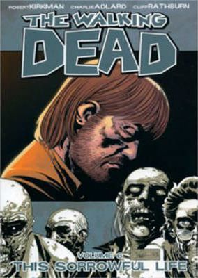 The Walking Dead: This Sorrowful Life v. 6