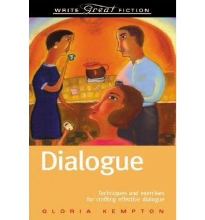 Dialogue: Techniques and Exercises for Crafting Effective Dialogue