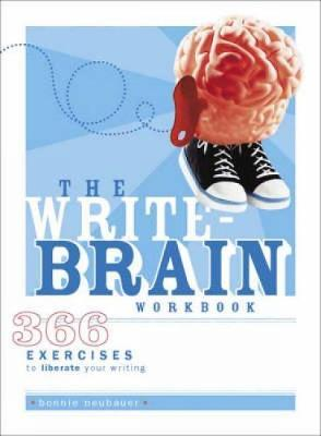 The Write Brain Workbook: 366 Exercises to Liberate Your Writing  Paperback  ...