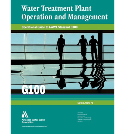 Water Treatment Plant Operation And Management Sarah C Clark 9781583218532