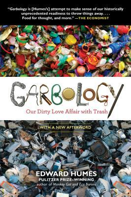 Garbology : Our Dirty Love Affair with Trash