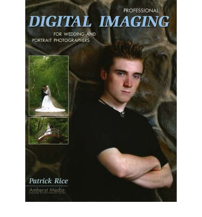 Professional Digital Imaging for Wedding and Portrait Photographers