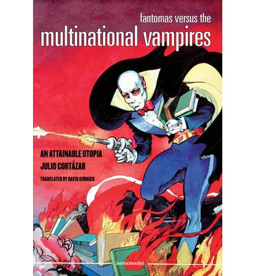 Fantomas Versus the Multinational Vampires: An Attainable Utopia