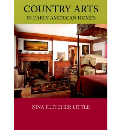 Country Arts in Early American Homes
