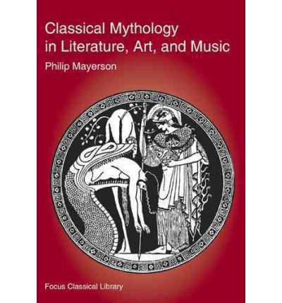 Classical Mythology in Literature, Art, and Music