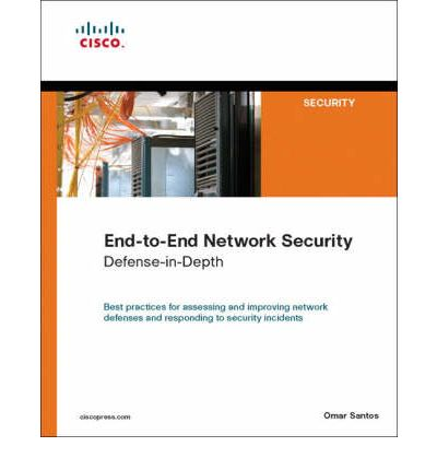 End-to-end Network Security : Defense-in-depth