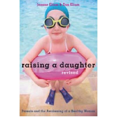 Raising a Daughter : Parents and the Awakening of a Healthy Woman