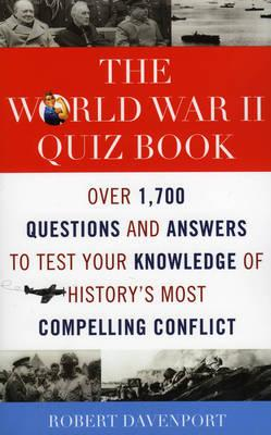 Libros gratis en línea para descargar y leer. The World War II Quiz Book : Over 1, 700 Questions and Answers to Test Your Knowledge of Historys Most Compelling Conflict (Spanish Edition) PDF by Robert Davenport