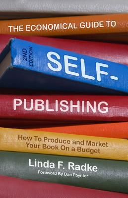THE ECONOMICAL GUIDE TO SELF PUBLISHING  Paperback   Mar 01, 2009  RADKE, LIN...