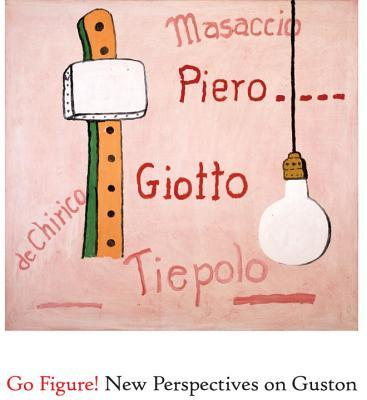 Go Figure!: New Perspectives on Philip Guston