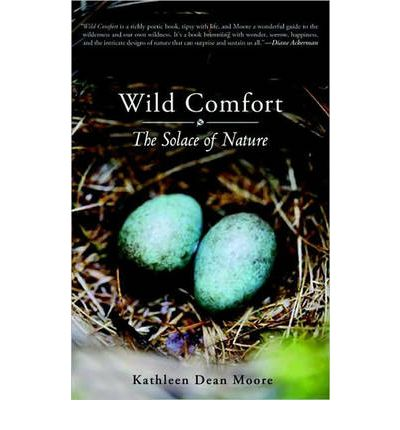 Wild Comfort : The Solace of Nature