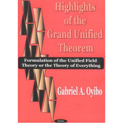 Highlights of the Grand Theorem: Formulation of the Unified Field Theory or the Theory of Everything