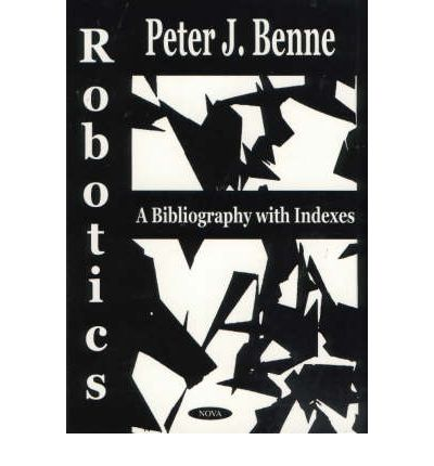 Robotics : A Bibliography with Indexes