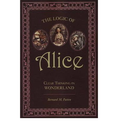 Logic of Alice : Clear Thinking in Wonderland