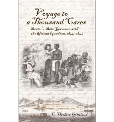 Voyage to a Thousand Cares : Master's Mate Lawrence with the African Squadron, 1844-1846