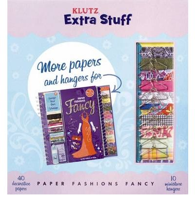 Klutz Extra Stuff: Paper Fashions Fancy