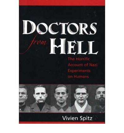 Doctors from Hell : The Horrific Account of Nazi Experiments on Humans