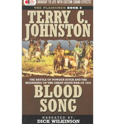 Blood Song : The Battle of Powder River and the Beginning of the Great Sioux War of 1876