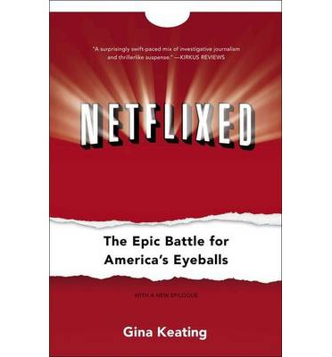 Netflixed : The Epic Battle for America's Eyeballs