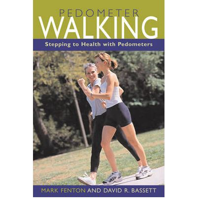 Pedometer Walking : Stepping Your Way to Health, Weight Loss, and Fitness