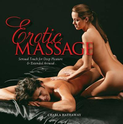 Erotic Massage: Sensual Touch for Deep Pleasure & Extended Arousal