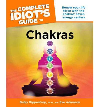 Complete Idiot's Guide to Chakras