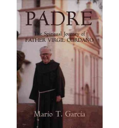 Padre : The Spiritual Journey of Father Virgil Cordano