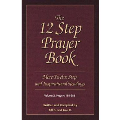The 12 Step Prayer Book: Prayers 184-366 Volume 2: More 12 Step Prayers and Inspirational Readings