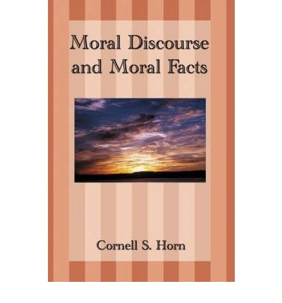 Ethics moral philosophy free ebooks for your kindle or other google books store moral discourse and moral facts 9781593301255 by cornell horn epub fandeluxe Gallery