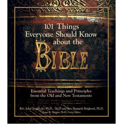101 Things Everyone Should Know About The Bible John
