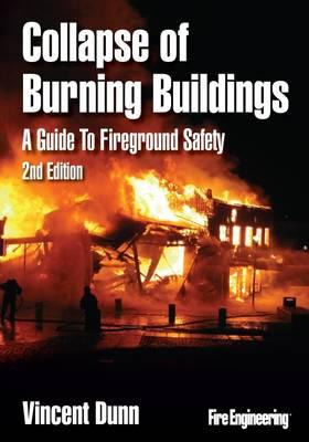 Collapse of Burning Buildings : A Guide to Fireground Safety
