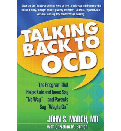 Talking Back to OCD : The Program That Helps Kids and Teens Say